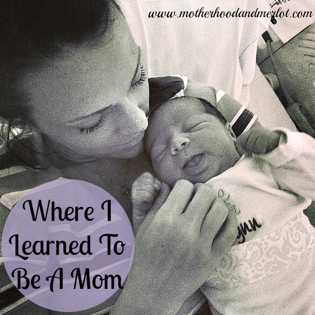 where you learn to be a mom