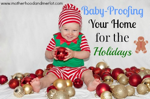 baby-proofing for the holidays
