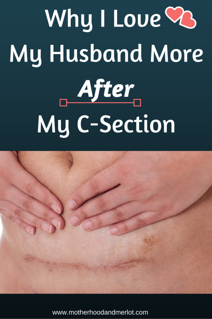 c-section made me love my husband more