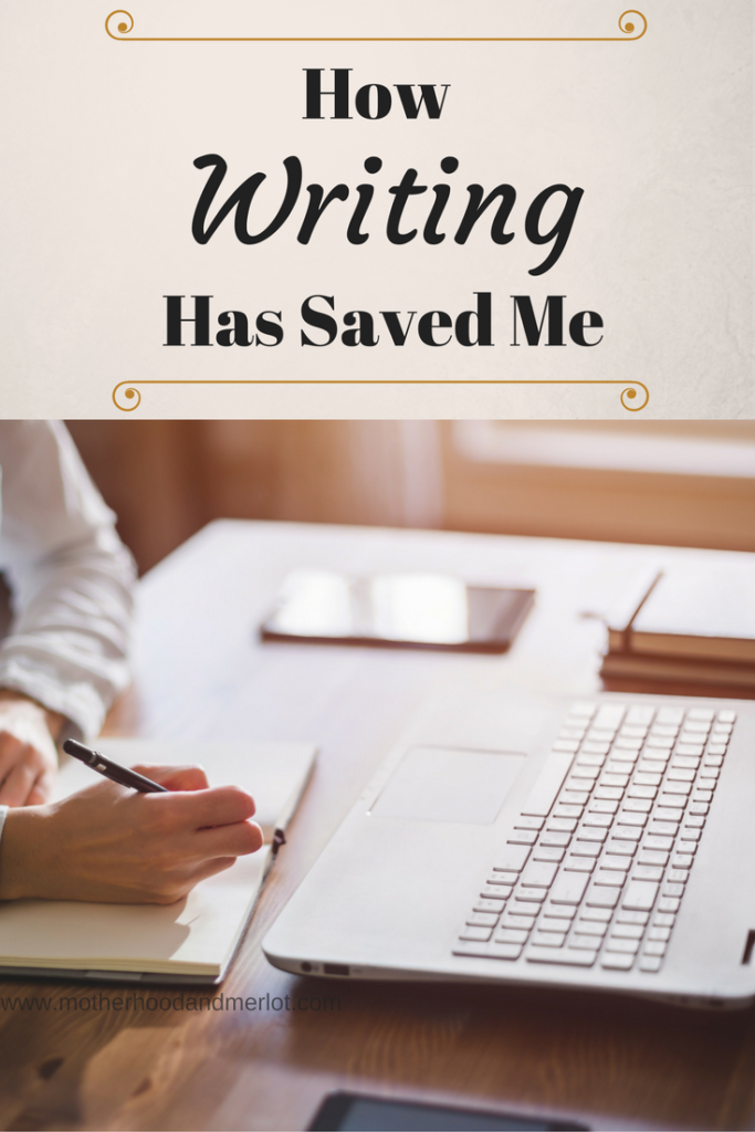 how writing has saved me and helped me grow through the good and the bad.