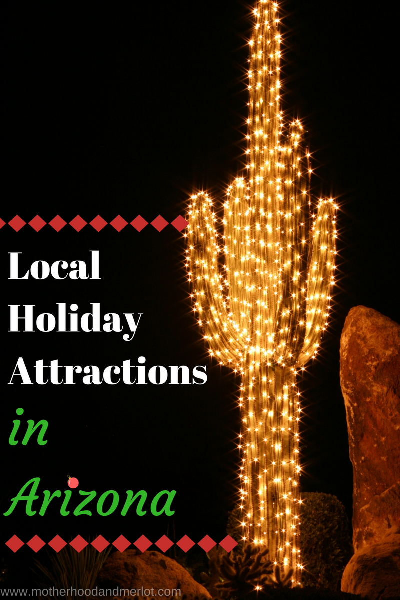 A list of some of the best holiday attractions in arizona for the entire family to enjoy throughout the season!
