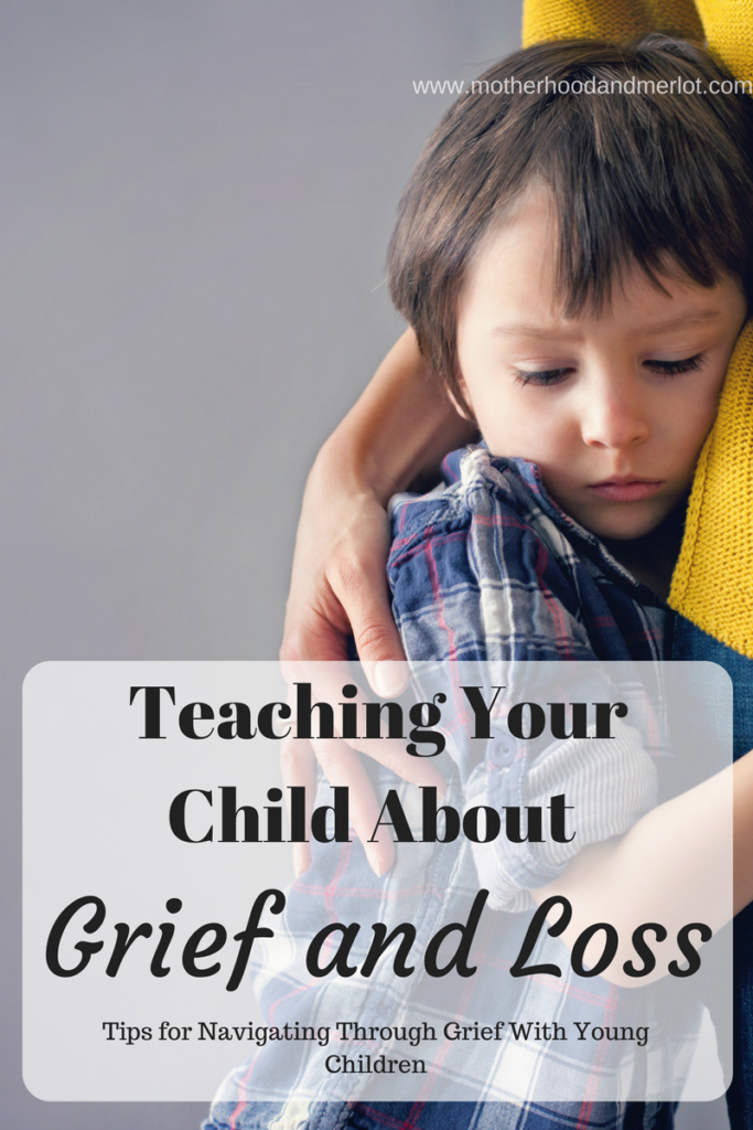 Thoughts on teaching your child and grief and loss, and tips for navigating through the season of grief as a parent with young children.