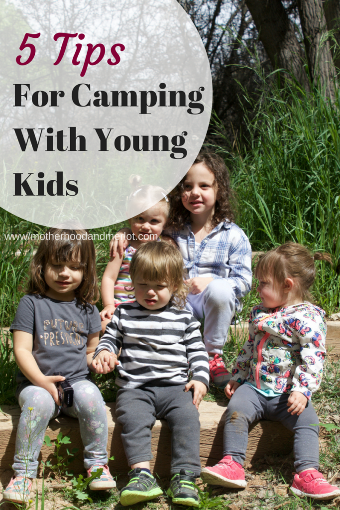 Planning a camping trip with kids? Learn some essentials tips for camping with toddlers from a mom of four who has been there.