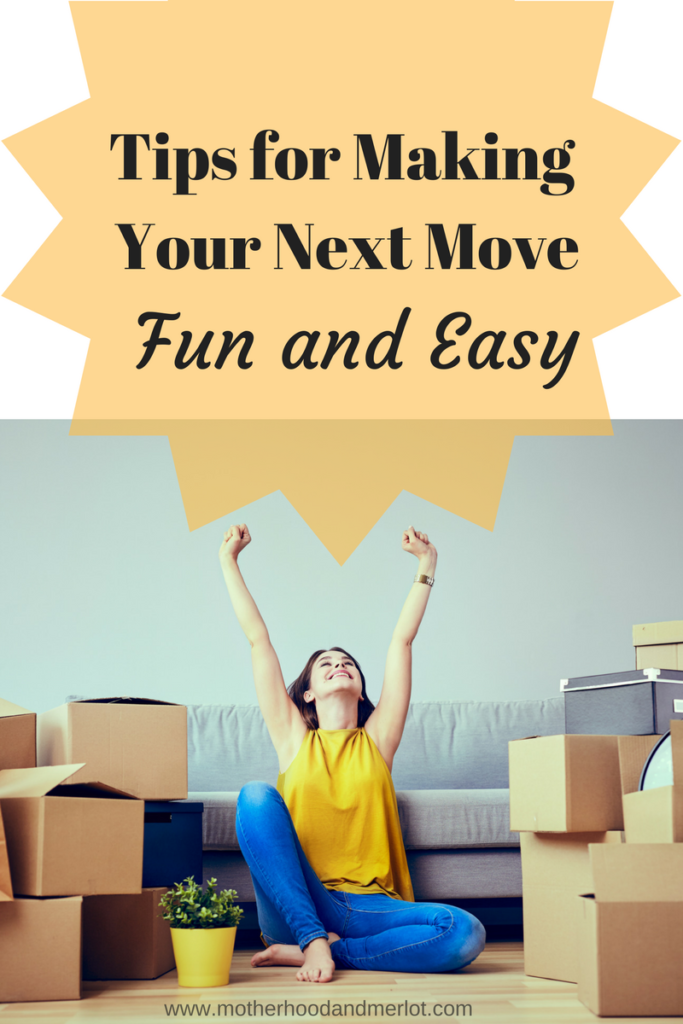 Here are some great tips and ways to make moving fun, quick, and easy. Less stress when moving is a must...