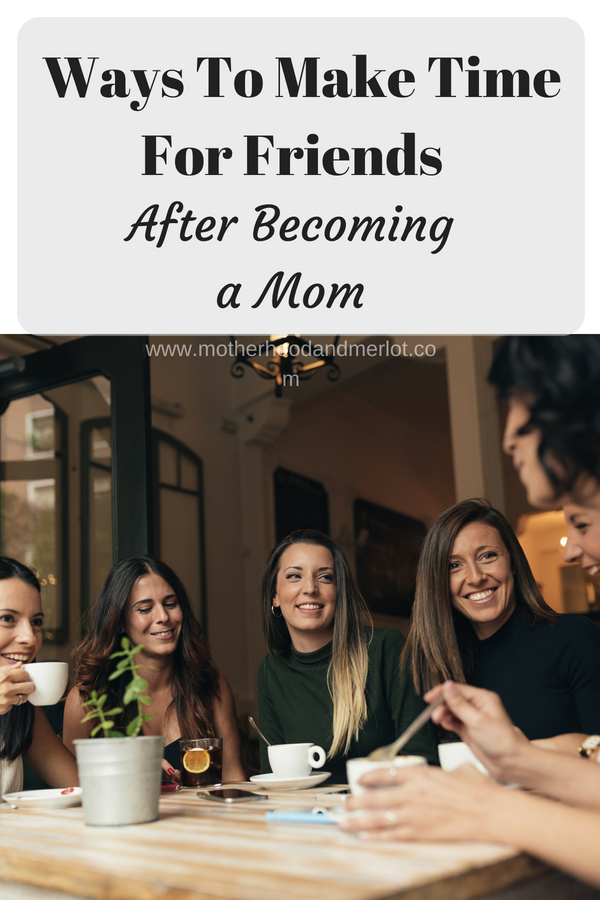 Maintaining friendships can be hard after kids, but so important also. Today, we are sharing easy ways moms can make time for friends.