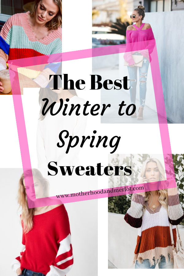 Spring is right around the corner... well, close. We can dream, right? Here are some adrobale winter to spring sweater styles for the new season.