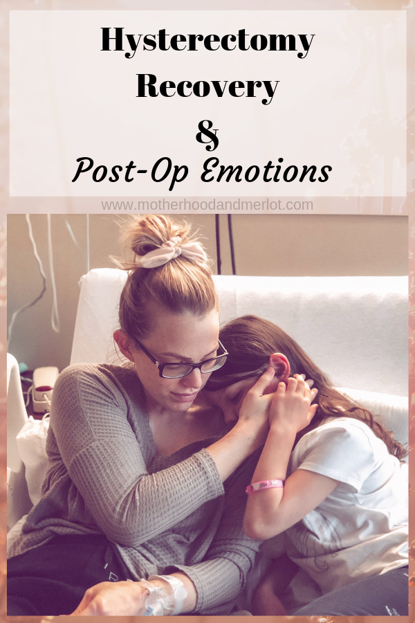 Symptoms and tips for hysterectomy recovery and life after having a hysterectomy. Thoughts on emotions, support, and healing.